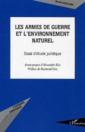 Les armes de guerre et l'environnement naturel: Essai d'étude juridique