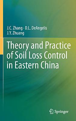 Theory and Practice of Soil Loss Control in Eastern China PDF