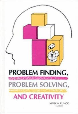 Problem Finding  Problem Solving  and Creativity