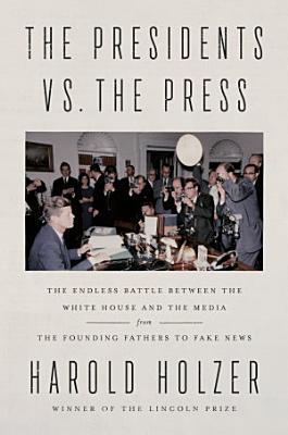 The Presidents vs  the Press