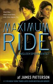 Maximum Ride 1 - Engleeksperimentet: Bind 1