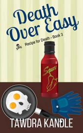 Death Over Easy: Recipe for Death, Book 3