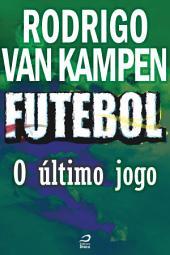 Futebol - O último jogo