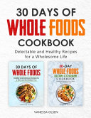 30-Day Whole Foods Cookbook