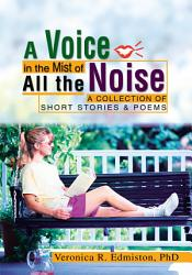 A Voice In The Mist Of All The Noise Book PDF
