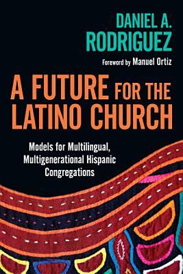 A Future for the Latino Church PDF