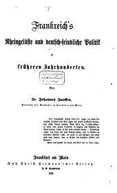 Frankreich's Rheingelüste und deutsch-feindliche Politik in früheren Jahrhunderten