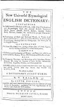 A new universal etymological English dictionary ... Originally compiled by N. Bailey. Assisted in the mathematical part by G. Gordon; in the botanical by P. Miller; and in the etymological, &c. by T. Lediard ... And now re-published with many corrections ... by different hands. The etymology of all terms ... being revised and corrected by Joseph Nicol Scott ... A new edition