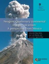 Neogene-Quaternary Continental Margin Volcanism: A Perspective from México, Issue 402