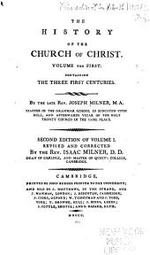 The history of the church of Christ: Volume the first, containing the three first centuries, Volume 1