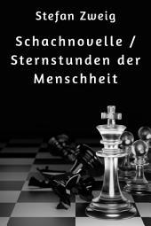 Schachnovelle / Sternstunden der Menschheit
