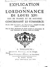 Explication de l'ordonnance de Louis XIV [de 1673] concernant le commerce: Volume1