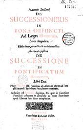 De successionibus in bona defuncti ad leges Ebraeorum liber singularis. Editio altera ... Accedunt ejusdem De successione in pontificatum Ebraerorum libri duo Prior historicus est ... Posterior est juridicus ...
