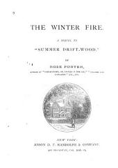 "The Winter Fire: A Sequel to ""Summer Drift-wood""."
