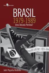 Brasil, 1979-1989: Uma década perdida?