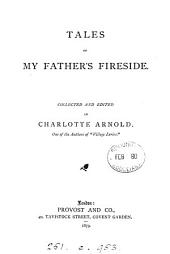 Tales of my father's fireside, ed. by C. Arnold