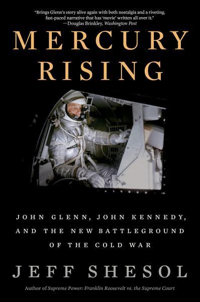 Download Mercury Rising  John Glenn  John Kennedy  and the New Battleground of the Cold War Book