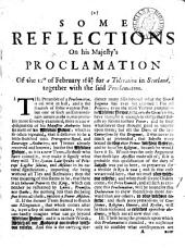 Some reflections on his majesty's proclamation of the 12th of February, 168'6/7' for a toleration in Scotland [by G. Burnet.].