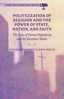 Politicization of Religion  the Power of State  Nation  and Faith PDF