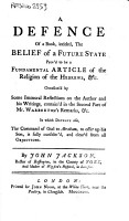 A Defence of a Book  Intitled  the Belief of a Future State Prov d to be a Fundamental Article of the Religion of the Hebrews    C  Occasion d by Some Immoral Reflections on the Author and His Writings   By John Jackson    PDF