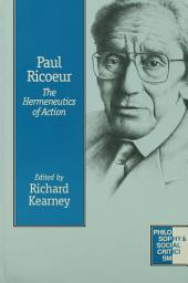 Paul Ricoeur: The Hermeneutics of Action