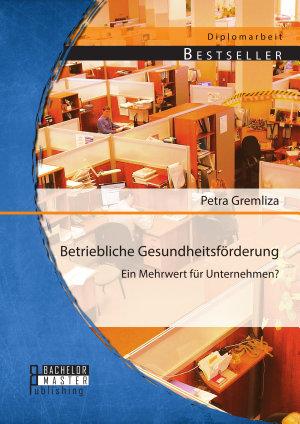 Betriebliche Gesundheitsf  rderung  Ein Mehrwert f  r Unternehmen  PDF