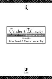 Gender and Ethnicity in Schools: Ethnographic Accounts