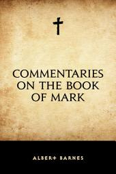 Commentaries on the Book of Mark