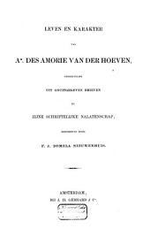 Leven en karakter van Am. des Amorie van der Hoeven