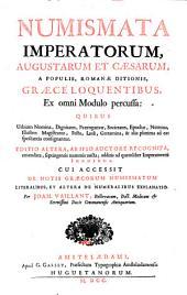 Numismata Imperatorum Augustarum et Caesarum, a populis, Romanae ditionis, Graece loquentibus ...