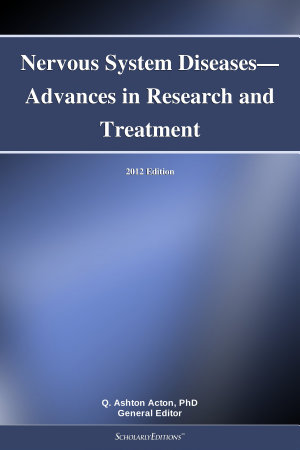 Nervous System Diseases   Advances in Research and Treatment  2012 Edition PDF