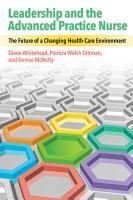 Leadership and the Advanced Practice Nurse PDF