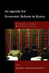 An Agenda for Economic Reform in Korea: International Perspectives