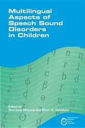 Multilingual Aspects Of Speech Sound Disorders In Children Book PDF