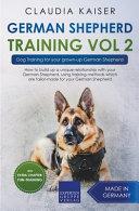 German Shepherd Training Vol 2 - Dog Training for Your Grown-up German Shepherd