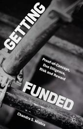 Getting Funded: Proof-of-Concept, Due Diligence, Risk and Reward