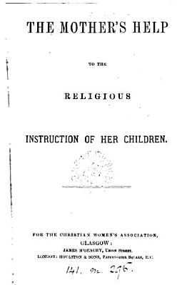 The mother s help to the religious instruction of her children  5 pt   in 1   PDF