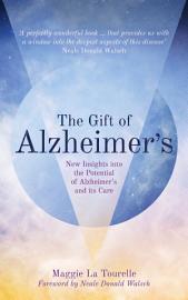 The Gift Of Alzheimer S