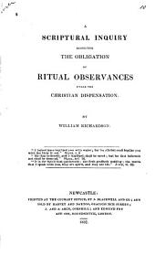 A Scriptural Inquiry Respecting the Obligation of Ritual Observances Under the Christian Dispensation