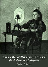 Aus der werkstatt der experimentellen psychologie und pädagogik