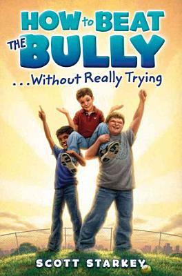 How to Beat the Bully Without Really Trying PDF