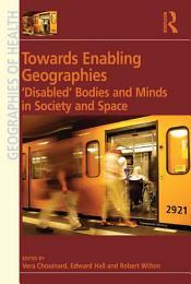 Towards Enabling Geographies
