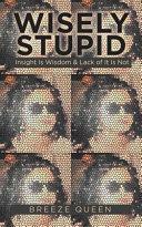 Wisely Stupid PDF