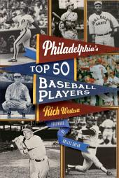 Philadelphia's Top Fifty Baseball Players