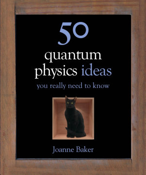 50 Quantum Physics Ideas You Really Need to Know PDF