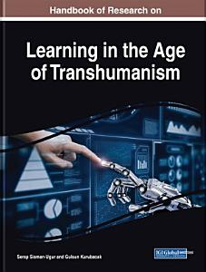 Handbook of Research on Learning in the Age of Transhumanism PDF