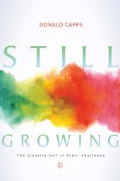 Still Growing: The Creative Self in Older Adulthood