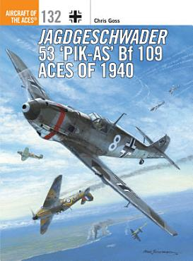 Jagdgeschwader 53    Pik As    Bf 109 Aces of 1940 PDF
