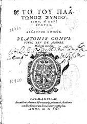 Platonis Convivium, seu de amore. Dialogus moralis