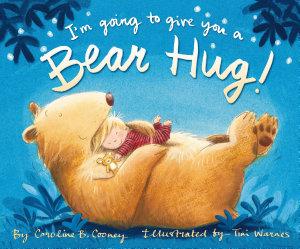 I M Going To Give You A Bear Hug